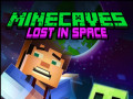 Giochi Minecaves Lost in Space