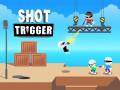 Giochi Shot Trigger